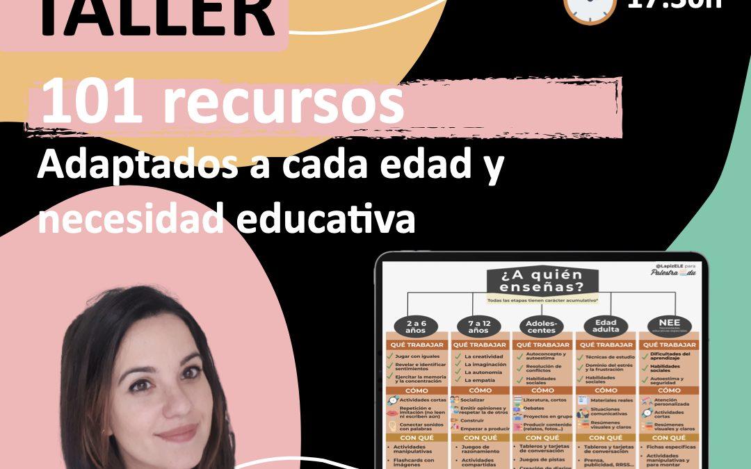 Taller – 101 recursos adaptados a cada edad y necesidad educativa