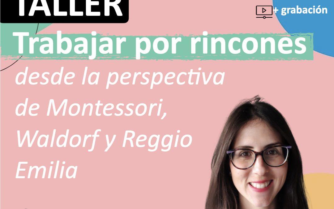 Taller – Cómo trabajar por rincones desde la perspectiva de Montessori, Waldorf y Reggio Emilia